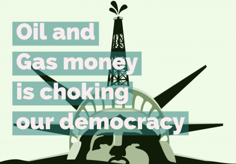 Oil and Gas Money is Choking our Democracy