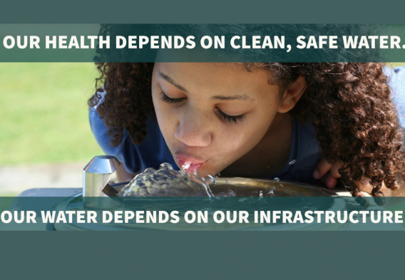Our health depends on clean, safe water. Our water depends on our infrastructure.