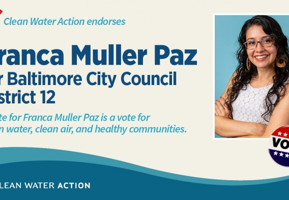 A vote for Franca Muller Paz is a vote for clean water, clean air, and healthy communities